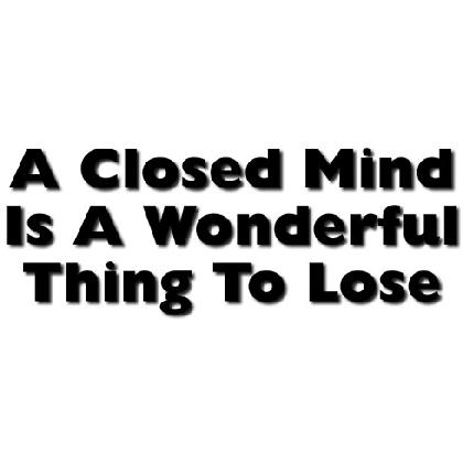 A CLOSED MIND IS A WONDERFUL THING TO LOSE T-SHIRT Image