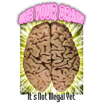 USE YOUR BRAIN • IT'S NOT ILLEGAL YET T-SHIRT Image