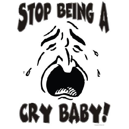 STOP BEING A CRY BABY! T-SHIRT Image