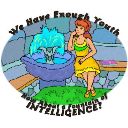 HOW ABOUT A FOUNTAIN OF INTELLiGENCE T-SHIRT Image