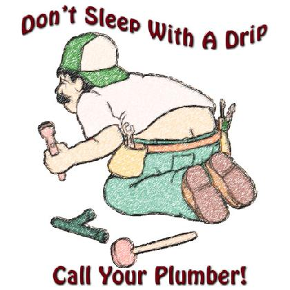 DON'T SLEEP WITH A DRIP CALL YOUR PLUMBER T-SHIRT Image