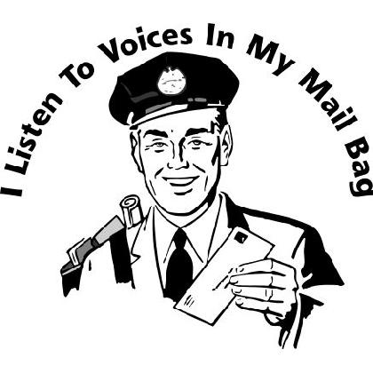 I LISTEN TO VOICES IN MY MAIL BAG T-SHIRT Image